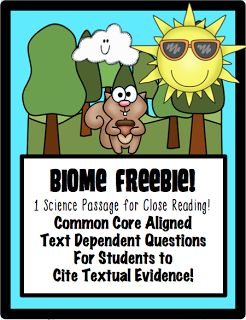 24/7 Teacher: Freebies, Freebies, FREEBIESPassage Titles Organized by Theme:  *** Weather and Biomes*** 1. How the Weather is Made 2. Thunderstorms 3. Tornado 411 4. Precipitation  5. April Showers Bring May Flowers 6. Tropical Storms 7. Average Climate 8. Desert Biomes 9. Tropical Rainforest 10. Deciduous Forest 11. North American Biomes   Common Core aligned reading passage for students to cite textual evidence using text dependent questions.