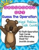 Groundhog Day Math Task Cards: Guess the Operation- Grades