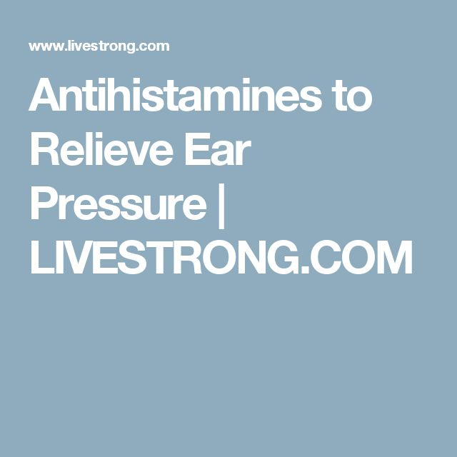 Antihistamines to Relieve Ear Pressure | LIVESTRONG.COM