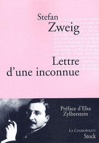 Lettre d'une inconnue, un chef d'œuvre comme tous les livres de Zweig.POUR MIRKA.