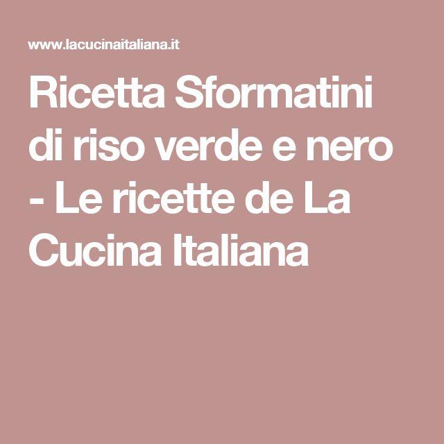 Ricetta Sformatini di riso verde e nero - Le ricette de La Cucina Italiana