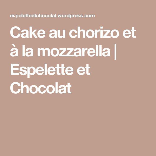Cake au chorizo et à la mozzarella | Espelette et Chocolat