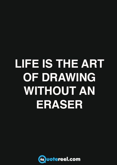 21 Quotes About Life Drawing quotes, Good life quotes