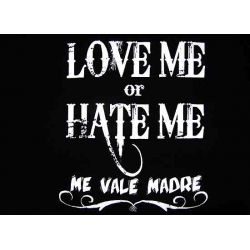 Funny Mexican T-Shirts for Women: Love me or hate me, me vale madre!