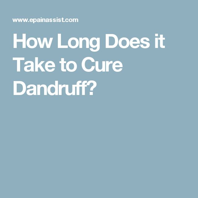 How Long Does it Take to Cure Dandruff?