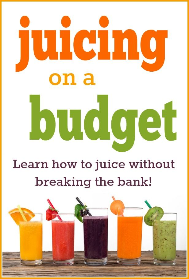 Juicing on a Budget -- Learn how to juice without breaking the bank! Boost your health with Juicing!