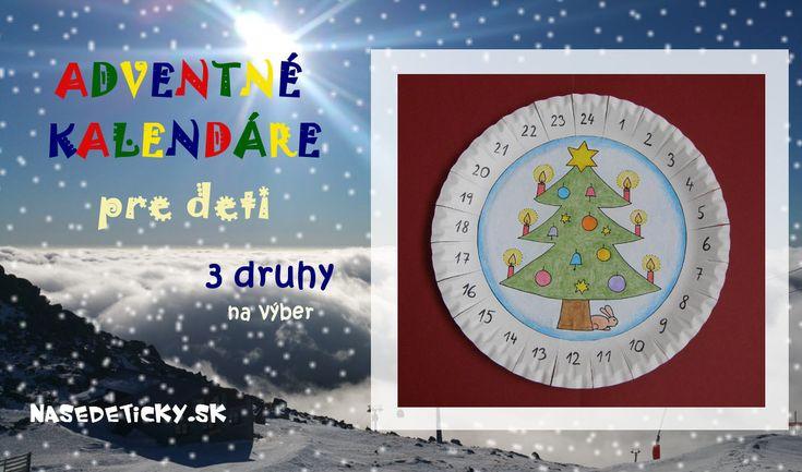 Vyrobte si s deťmi adventný kalendár. Máte na výber z troch rôznych vzorov.