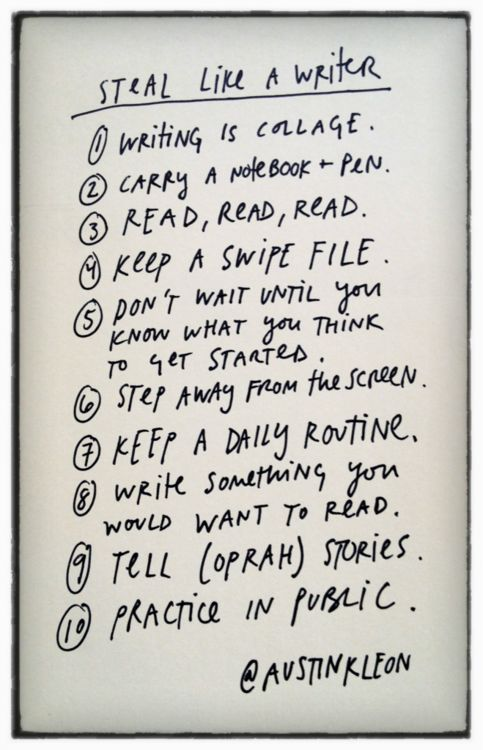 Steal Like a Writer – the rules from Austin Kleon's fantastic Steal Like an Artist, adapted to writing. Original here.