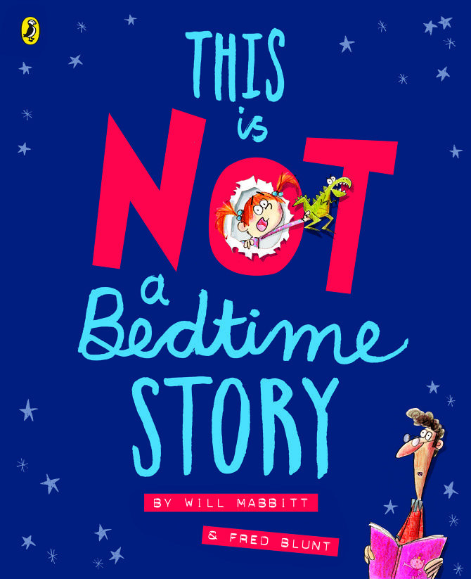"""This is NOT a Bedtime Story"", by Will Mabbitt and Fred Blunt.  Sophie doesn't want a story time filled with cute kittens and birthday parties, she wants rocket-launching helicopters and a giant robot dinosaur!"