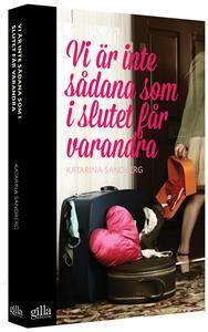 http://www.adlibris.com/se/product.aspx?isbn=918663433X   Titel: Vi är inte sådana som i slutet får varandra - Författare: Katarina Sandberg - ISBN: 918663433X - Pris: 119 kr