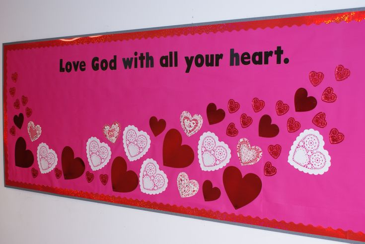 Valentine's Day church bulletin board display ~ Love God with all your heart.