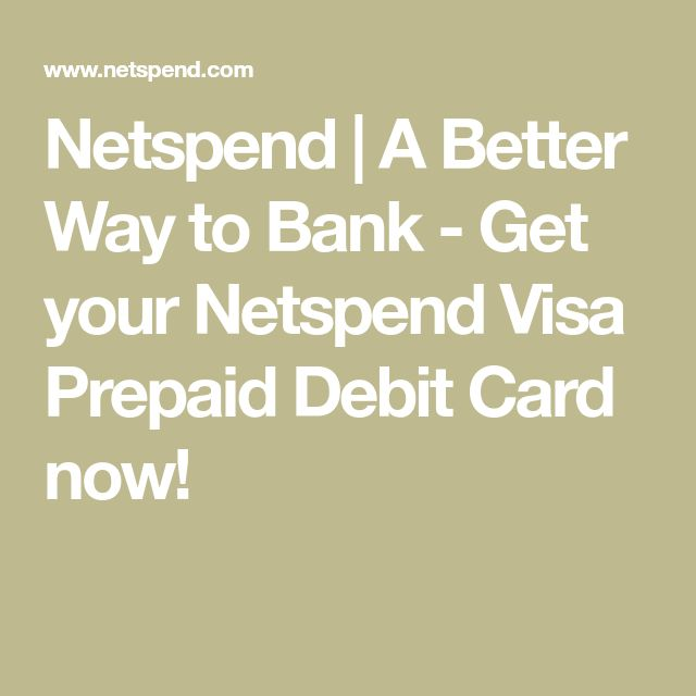 Netspend A Better Way to Bank Get your Netspend Visa
