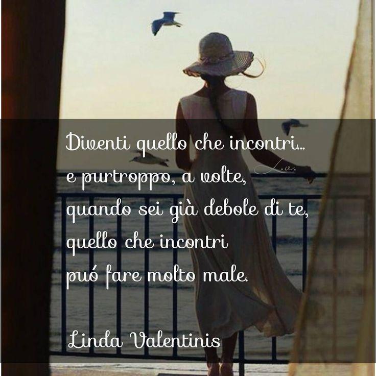 Poesie e Frasi di Linda Valentinis alias LINDAISTA | Semplicemente Donna by Ritina80