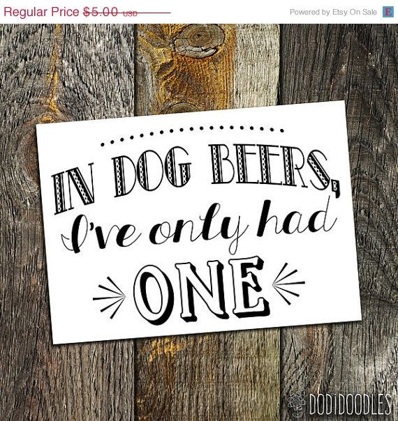 70% OFF SALE In Dog Beers I've Only Had One by dodidoodles on Etsy