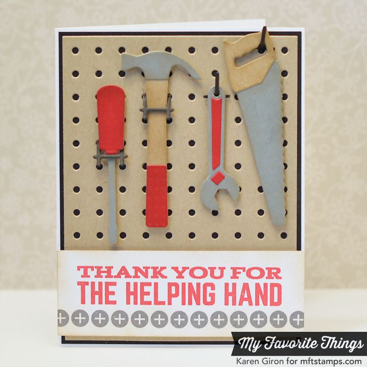 Masculine Card Making Ideas Part - 42: Card MFT Die-namics Letu0027s Tool Around Thank You For The Helping Hand Card  With Tools , Handyman MFT Pegboard Cover-up Card For Men Masculine Handyman  Tool ...