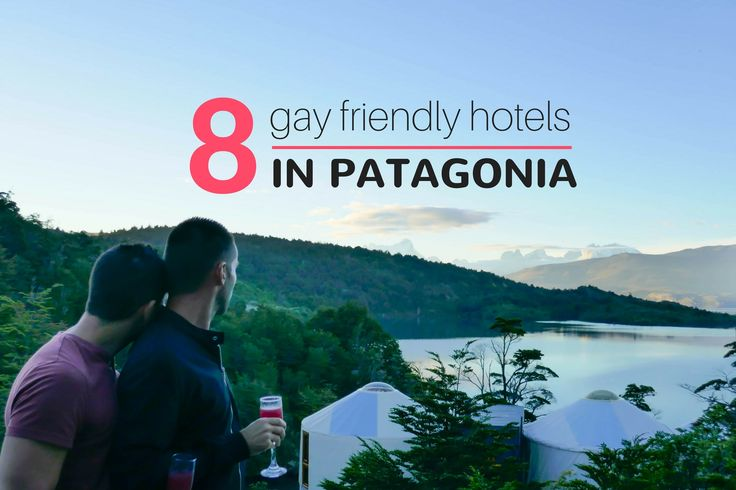 Gay Patagonia: 8 unique gay hotels to stay in Patagonia  https://nomadicboys.com/gay-hotels-patagonia/