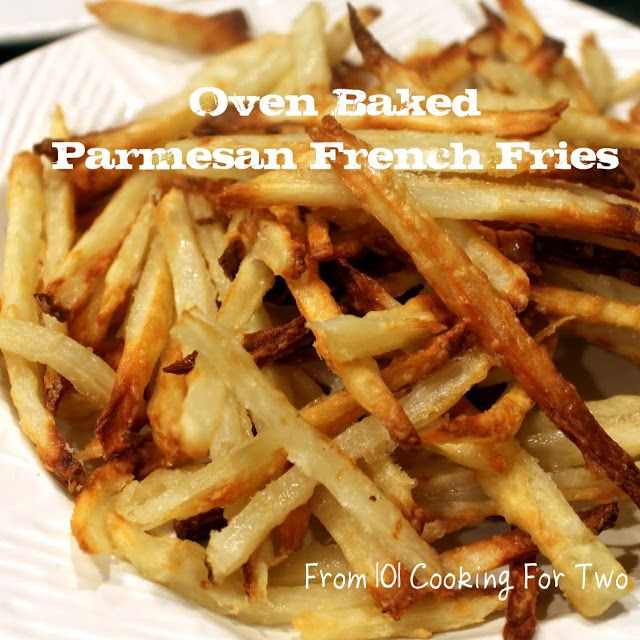 Oven Baked Parmesan French Fries Recipe from 101 Cooking For Two