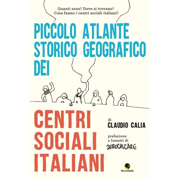 Piccolo Atlante Storico Geografico dei Centri Sociali Italiani