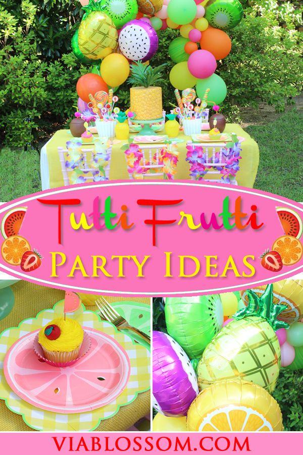 How to Throw a Tutti Frutti Party