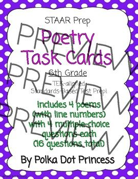 6th Grade STAAR Poetry Task CardsIncludes 4 poems with 16 questions (4 questions/task cards per poem) and answer key.TEK-aligned Test Prep-6.2E Reading/Vocabulary Development. Students understand new vocabulary and use it when reading and writing. Students are expected to use a dictionary, a glossary, or a thesaurus (printed or electronic) to determine the meanings, syllabication, pronunciations, alternate word choices, and parts of speech of words.-6.3A Reading/Comprehension of Literary…