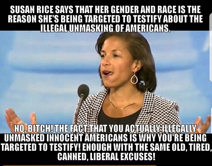 Susan Rice says that her gender and race is the reason she's being targeted to testify about the illegal unmasking of Americans. Textbook liberal excuses! SMH