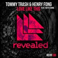 Tommy Trash & Henry Fong Feat. Faith Evans – Love Like This