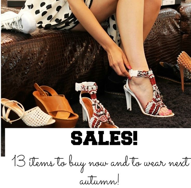 Tutorials - Summer sales! 13 items to buy now and to wear next autumn!