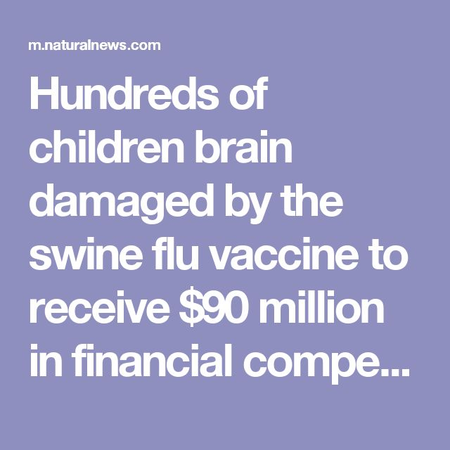 Hundreds of children brain damaged by the swine flu vaccine to receive $90 million in financial compensation from UK government
