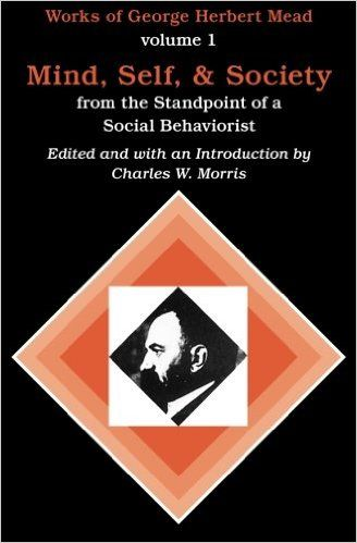 Amazon.com: Mind, Self, and Society from the Standpoint of a Social Behaviorist (Works of George Herbert Mead, Vol. 1) (9780226516684): George Herbert Mead, Charles W. Morris: Books
