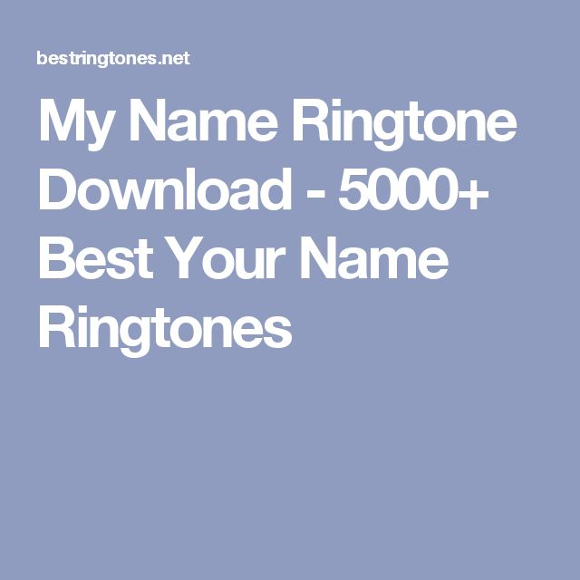 My Name Ringtone Download - 5000+ Best Your Name Ringtones