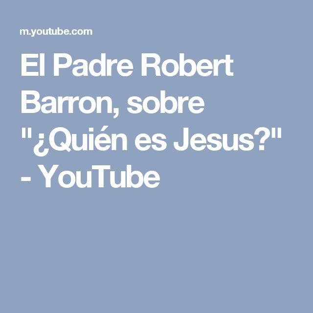 """El Padre Robert Barron, sobre """"¿Quién es Jesus?"""" - YouTube"""