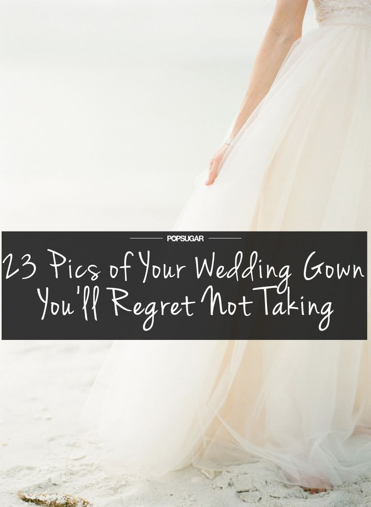 Photos of your wedding dress you'll regret not taking during your wedding #Photoideas #weddingphotoideas