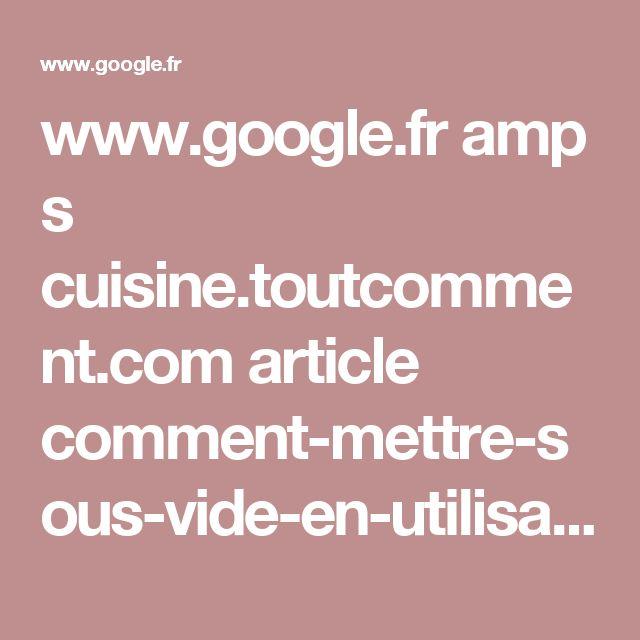 www.google.fr amp s cuisine.toutcomment.com article comment-mettre-sous-vide-en-utilisant-des-bocaux-1130.html%3famp=1