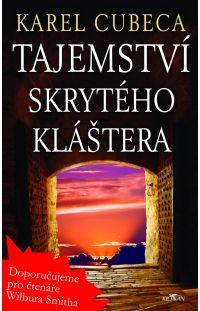 Tajemství skrytého kláštera - Karel Cubeca #alpress #karelcubeca #knihy