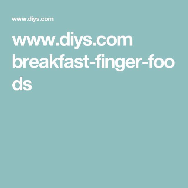 www.diys.com breakfast-finger-foods