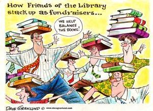 Dave Granlund cartoon celebrating Friends of the Library. http://www.uticaod.com/ghs/cartoons/x766875954/Granlund-cartoon-Kudos-to-Friends-of-the-Library#