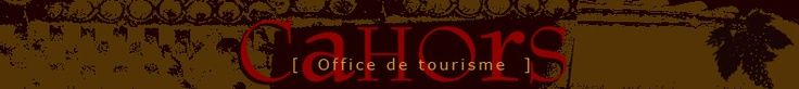 Cahors  http://www.tourisme-cahors.fr/