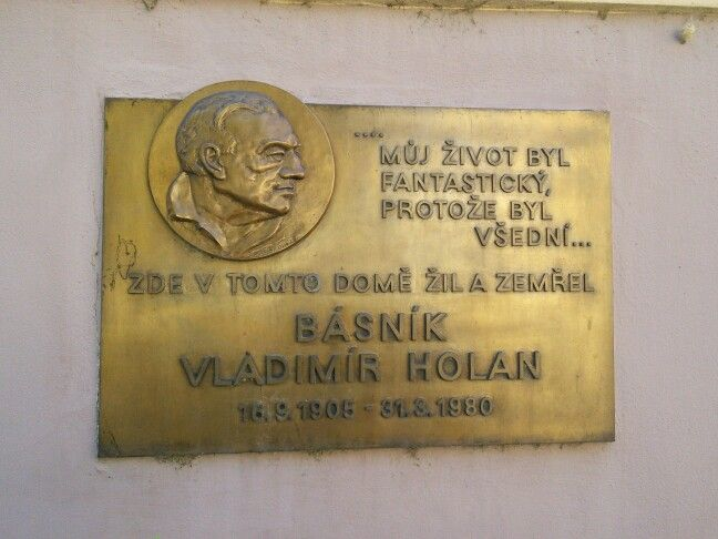 """""""My life was fantastic, because it was ordinary... In this building lived and died the poet Vladimir Holan. 16.9.1905 - 31.3.1980"""" [Czech]"""