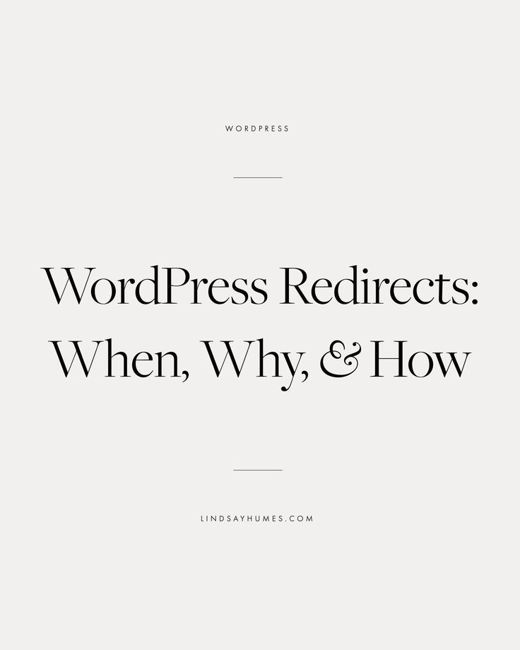 WordPress Redirects: When, Why, and How