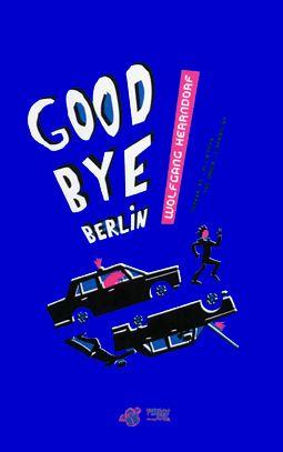 Goodbye Berlin ! - Herrndorf Wolfgang - Thierry Magnier