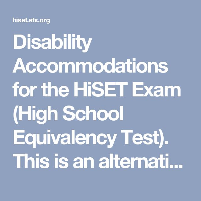 Disability Accommodations for the HiSET Exam (High School Equivalency Test). This is an alternative to the GED test.