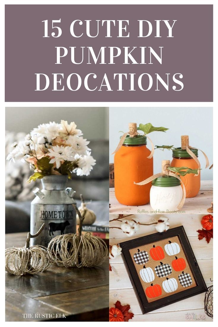 15 Diy Pumpkin Decorations That Are Seriously Cute In 2020 Pumpkin Decorating Diy Pumpkin Fall Decor Diy