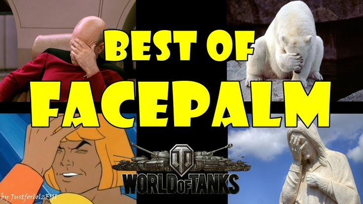 World of Tanks - Funny Moments | BEST OF FACEPALM 2016!