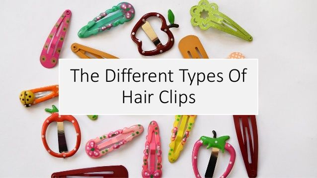 The Different Types Of  Hair Clips