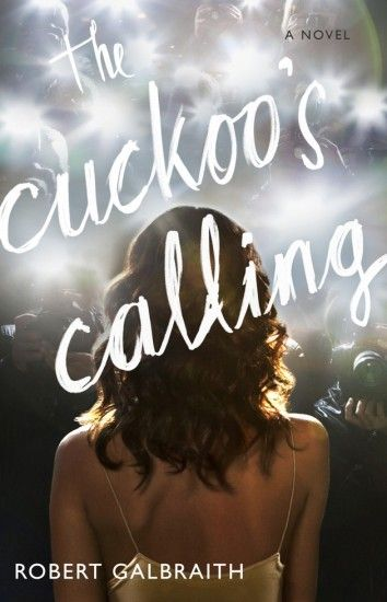 "JK Rowling's new book, under the pen name of Robert Galbraith! ""The Cuckoo's Calling"""