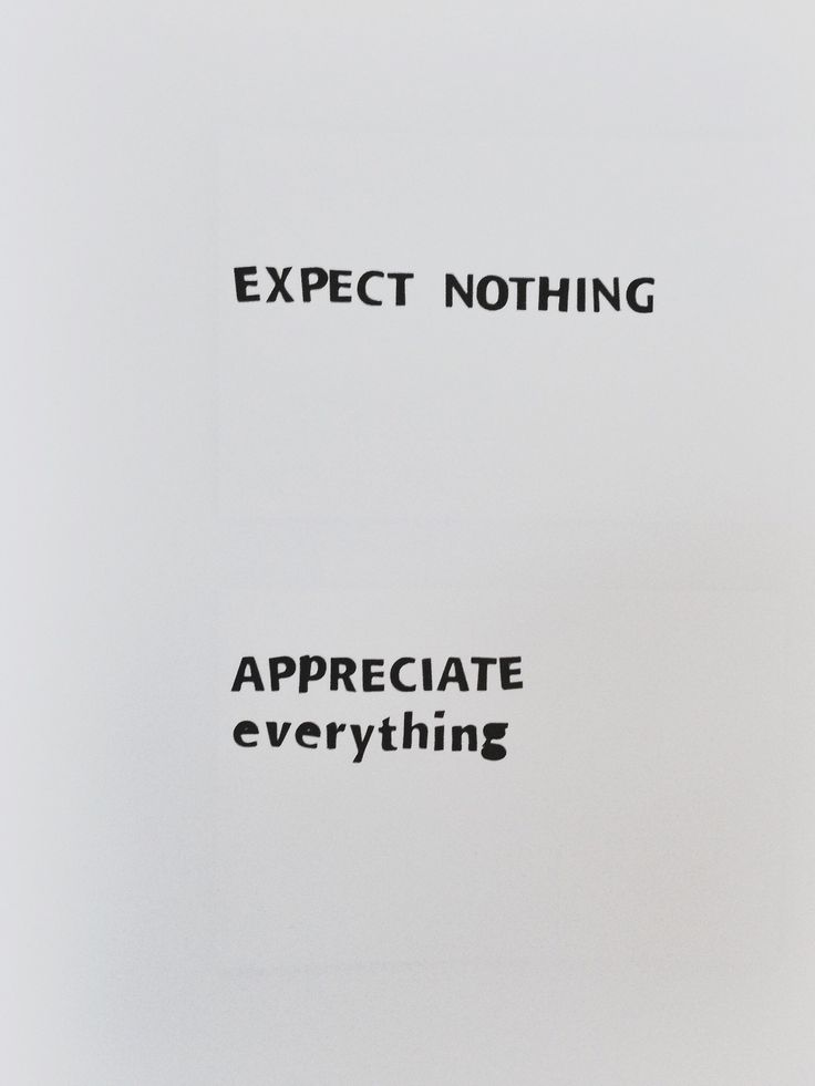 """""""Expect nothing. Appreciate everything."""" Motivational and inspirational quotes. Helpful sayings to support tips, tools on how to get yourself motivated to have success.  For more great inspiration follow us at 1StrongWoman."""