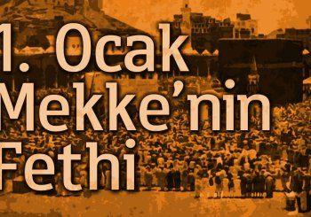 1 Ocak : Mekkenin Fethi