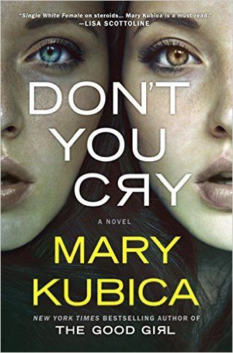 Don't You Cry by Mary Kubica and other thrillers to try!