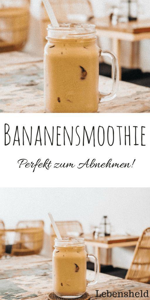 Bananensmoothie (Rezept) – Perfekt für's Abnehmen