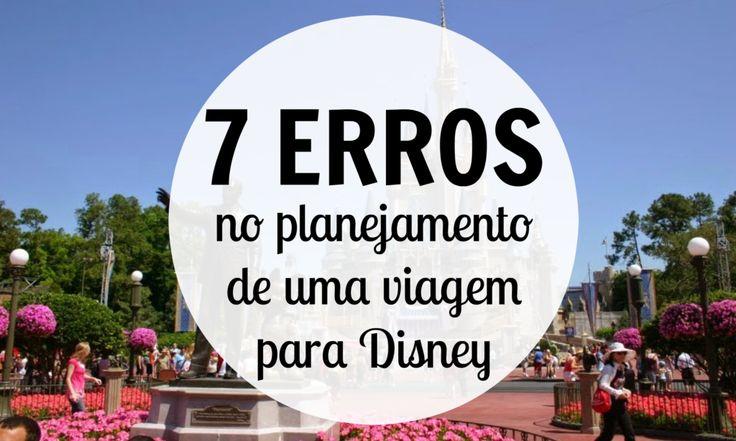 Saiba quais são os principais erros no planejando de uma viagem para Disney e veja como não fazer as mesmas coisas. Assim você garante uma viagem perfeita!